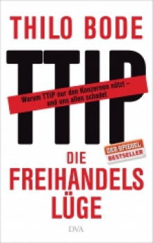 Cover: TTIP - Die Freihandelslüge, Thilo Bode